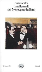 Intellettuali nel Novecento italiano - Angelo D'Orsi - copertina