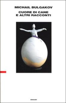 Cuore di cane e altri racconti - Michail Bulgakov - copertina