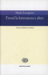 Libro Freud. La letteratura e altro Mario Lavagetto
