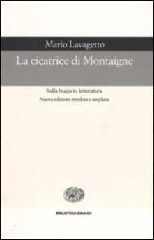 La cicatrice di Montaigne. Sulla bugia in letteratura - Mario Lavagetto - copertina