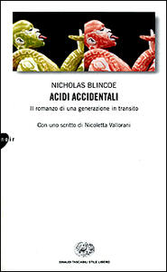 Acidi accidentali - Nicholas Blincoe - copertina