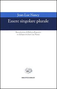 Libro Essere singolare plurale Jean-Luc Nancy