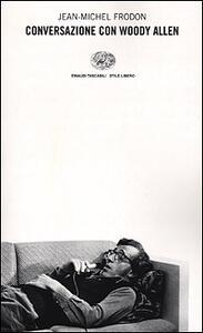 Conversazione con Woody Allen - Jean-Michel Frodon - copertina