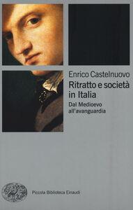 Foto Cover di Ritratto e società in Italia. Dal Medioevo all'avanguardia, Libro di Enrico Castelnuovo, edito da Einaudi