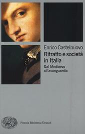 Ritratto e societa in Italia. Dal Medioevo all'avanguardia