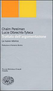 Libro Trattato dell'argomentazione. La nuova retorica Chaïm Perelman , Lucie Olbrechts-Tyteca