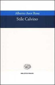 Stile Calvino. Cinque studi - Alberto Asor Rosa - copertina
