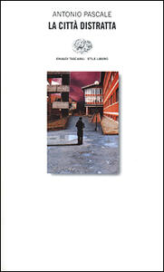 La città distratta - Antonio Pascale - copertina