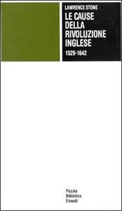 Le cause della rivoluzione inglese - Lawrence Stone - copertina