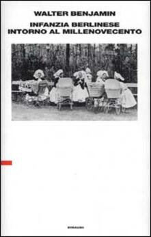 Camfeed.it Infanzia berlinese intorno al millenovecento. Ultima redazione (1938) Image