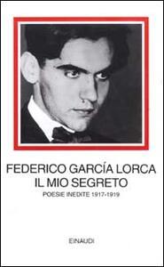 Il mio segreto. Poesie inedite 1917-1919