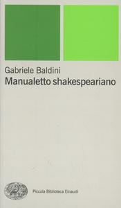Libro Manualetto shakespeariano Gabriele Baldini