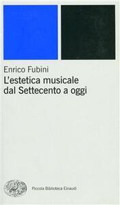 L' estetica musicale dal Settecento a oggi - Enrico Fubini - copertina