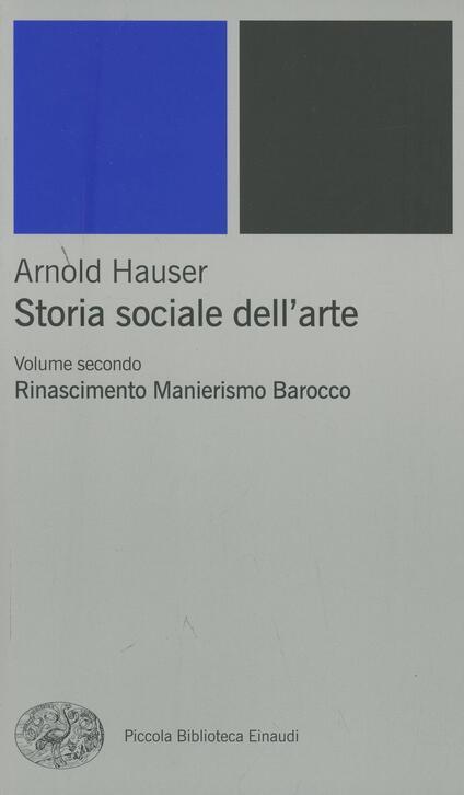 Storia sociale dell'arte. Vol. 2: Rinascimento. Manierismo. Barocco. - Arnold Hauser - copertina