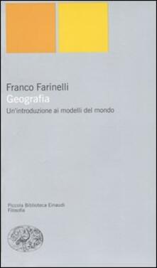 Geografia. Un'introduzione ai modelli del mondo - Franco Farinelli - copertina