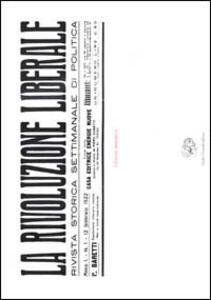 La Rivoluzione Liberale. Rivista storica settimanale di politica - Piero Gobetti - copertina