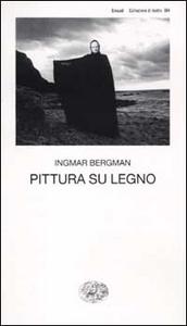 Libro Pittura su legno Ingmar Bergman