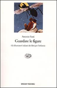 Guardare le figure. Gli illustratori italiani dei libri per l'infanzia
