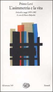 L' asimmetria e la vita. Articoli e saggi 1955-1987 - Primo Levi - copertina