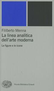 Foto Cover di La linea analitica dell'arte moderna. Le figure e le icone, Libro di Filiberto Menna, edito da Einaudi