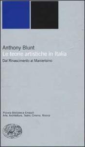 Le teorie artistiche in Italia. Dal Rinascimento al Manierismo - Anthony Blunt - copertina