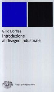 Foto Cover di Introduzione al disegno industriale, Libro di Gillo Dorfles, edito da Einaudi