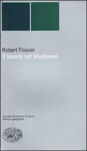 Il lavoro nel Medioevo - Robert Fossier - copertina