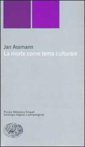 La morte come tema culturale. Immagini e riti mortuari nell'antico Egitto - Jan Assmann - copertina