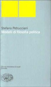 Libro Modelli di filosofia politica Stefano Petrucciani