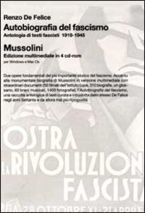 Autobiografia del fascismo. Mussolini. Con 4 CD-ROM - Renzo De Felice - copertina