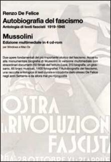 Camfeed.it Autobiografia del fascismo. Antologia di testi fascisti (1919-1945)-Mussolini. Con 4 CD-ROM Image