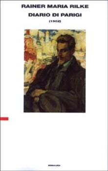 Diario di Parigi (1902) - Rainer Maria Rilke - copertina