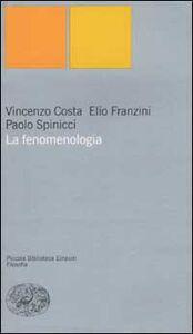 Libro La fenomenologia Vincenzo Costa , Elio Franzini , Paolo Spinicci