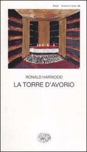 Libro La torre d'avorio Ronald Harwood