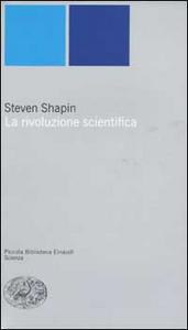 Libro La rivoluzione scientifica Steven Shapin