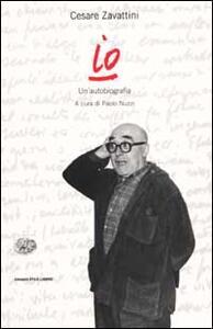 Io. Un'autobiografia - Cesare Zavattini - copertina