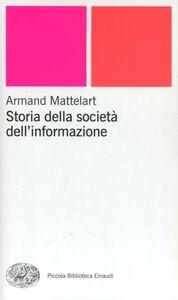 Foto Cover di Storia della società dell'informazione, Libro di Armand Mattelart, edito da Einaudi