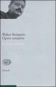 Opere complete. Vol. 4: Scritti 1930-1931. - Walter Benjamin - copertina