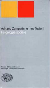 Libro Psicologia sociale Adriano Zamperini , Ines Testoni
