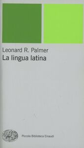 Libro La lingua latina Leonard R. Palmer