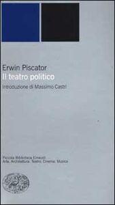 Libro Il teatro politico Erwin Piscator