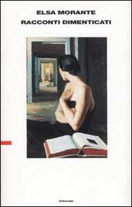 Racconti dimenticati - Elsa Morante - copertina