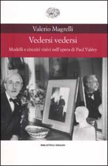 Vedersi vedersi. Modelli e circuiti visivi nellopera di Paul Valéry.pdf
