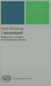 Foto Cover di I benandanti, Libro di Carlo Ginzburg, edito da Einaudi