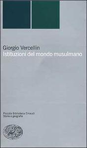 Istituzioni del mondo musulmano - Giorgio Vercellin - copertina