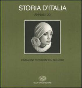 Foto Cover di Storia d'Italia. Annali. Vol. 20: L'immagine fotografica (19452000)., Libro di  edito da Einaudi
