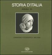 Storia d'Italia. Annali. Vol. 20: L'immagine fotografica (1945-2000).