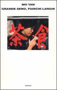 Grande seno, fianchi larghi - Mo Yan - copertina
