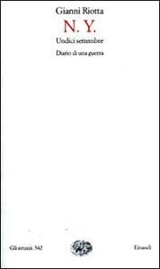 N.Y. undici settembre. Diario di una guerra - Gianni Riotta - copertina