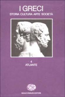 I greci. Storia, cultura, arte, società. Vol. 4: Atlante..pdf